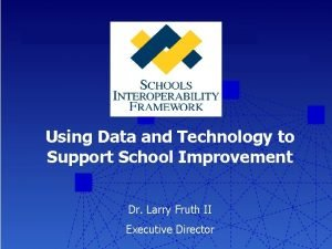 Using Data and Technology to Support School Improvement