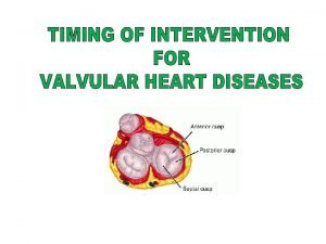 VALVULAR HEART DISEASE Evaluation CLINICAL symptoms physical findings