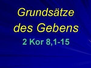 Grundstze des Gebens 2 Kor 8 1 15