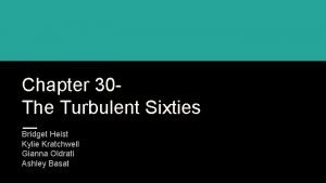 Chapter 30 The Turbulent Sixties Bridget Heist Kylie
