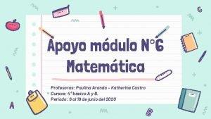 Apoyo mdulo N 6 Matemtica Profesoras Paulina Aranda