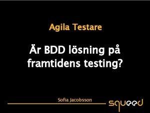 Agila Testare r BDD lsning p framtidens testing
