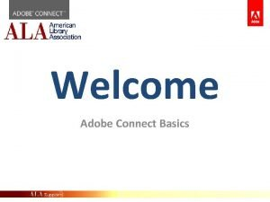 Welcome Adobe Connect Basics Part 1 Adobe Connect