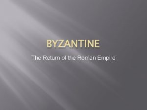 BYZANTINE The Return of the Roman Empire Review
