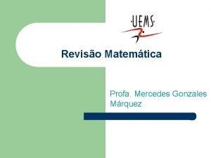 Reviso Matemtica Profa Mercedes Gonzales Mrquez Sistema de