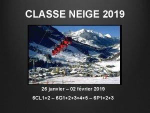 CLASSE NEIGE 2019 26 janvier 02 fvrier 2019