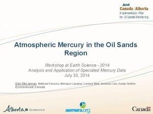 Atmospheric Mercury in the Oil Sands Region Workshop