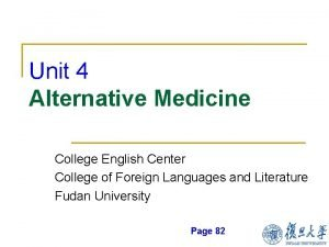 Unit 4 Alternative Medicine College English Center College