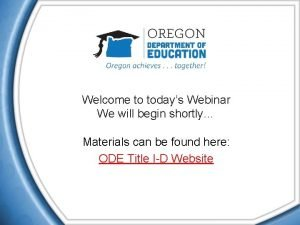 Welcome to todays Webinar We will begin shortly