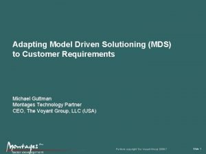 Adapting Model Driven Solutioning MDS to Customer Requirements