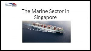 The Marine Sector in Singapore Shipping in Singapore
