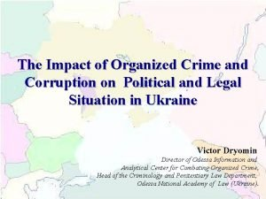 The Impact of Organized Crime and Corruption on