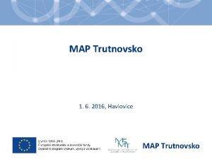 MAP Trutnovsko 1 6 2016 Havlovice MAP Trutnovsko