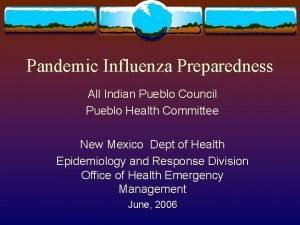 Pandemic Influenza Preparedness All Indian Pueblo Council Pueblo