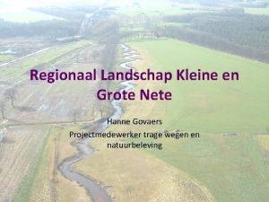 Regionaal Landschap Kleine en Grote Nete Hanne Govaers