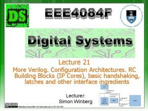 EEE 4084 F Digital Systems Lecture 21 More