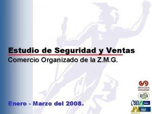Estudio de Seguridad y Ventas Comercio Organizado de