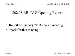 March 2008 doc IEEE 802 18 08 0009