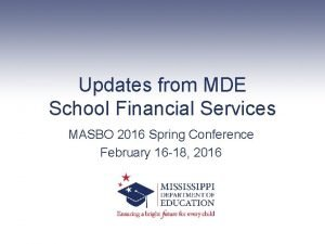 Updates from MDE School Financial Services MASBO 2016