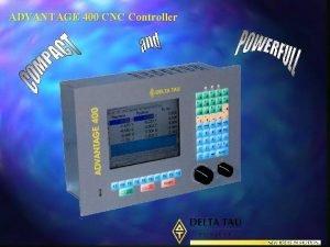 ADVANTAGE 400 CNC Controller ADVANTAGE 400 CNC Controller