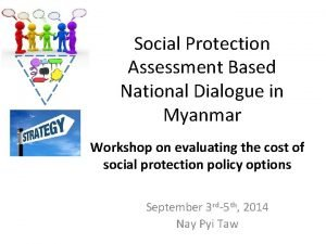 Social Protection Assessment Based National Dialogue in Myanmar