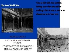 The First World War WORLD WAR I JULY