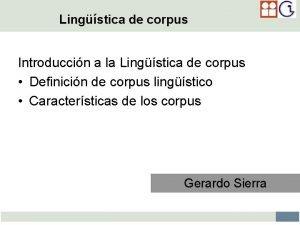 Lingstica de corpus Introduccin a la Lingstica de