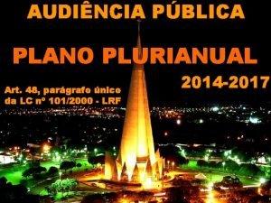 AUDINCIA PBLICA PLANO PLURIANUAL Art 48 pargrafo nico