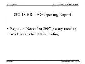 January 2008 doc IEEE 802 18 08 0001