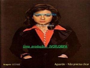 Lamour est bleu Vicky leandros Uma produo IVOFLORIPA