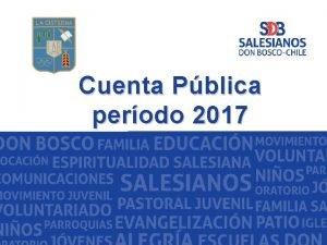 Cuenta Pblica perodo 2017 Cuenta Pblica del ao