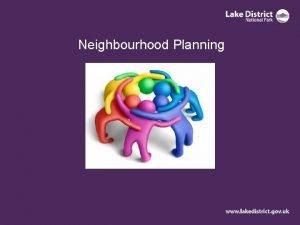 Neighbourhood Planning What is neighbourhood planning Neighbourhood planning