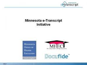 Minnesota eTranscript Initiative Slide 1 Agenda Minnesota eTranscript