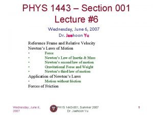 PHYS 1443 Section 001 Lecture 6 Wednesday June