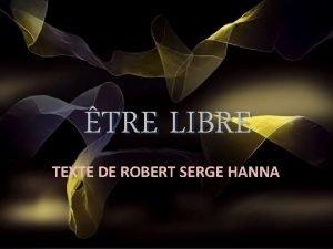 TRE LIBRE TEXTE DE ROBERT SERGE HANNA TRE