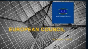 EUROPEAN COUNCIL Stjepan Lati FABRIKAM European Council Role