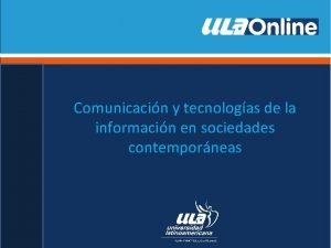 Comunicacin y tecnologas de la informacin en sociedades