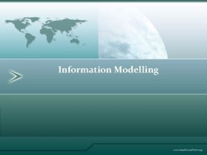 Information Modelling What is information system System Analysis
