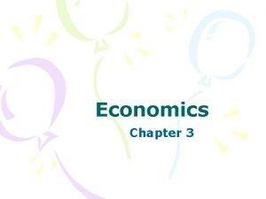 Economics Chapter 3 What is economics How a