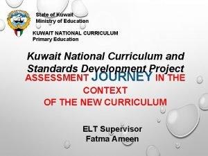 State of Kuwait Ministry of Education KUWAIT NATIONAL