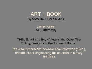 ART BOOK Symposium Dunedin 2014 Lesley Kaiser AUT