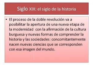 Siglo XIX el siglo de la historia El