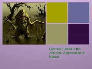 Fact and Fiction in the Aesthetic Appreciation of