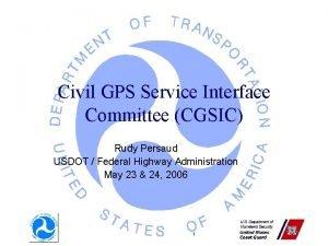 Civil GPS Service Interface Committee CGSIC Rudy Persaud