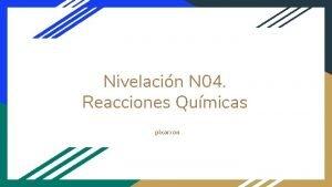 Nivelacin N 04 Reacciones Qumicas pixarron Reacciones qumicas