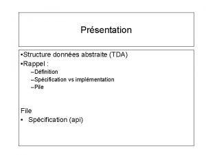 Prsentation Structure donnes abstraite TDA Rappel Dfinition Spcification