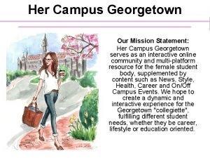 Her Campus Georgetown Our Mission Statement Her Campus