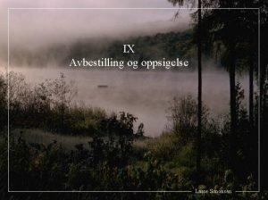 IX Avbestilling og oppsigelse Lasse Simonsen Avbestilling D