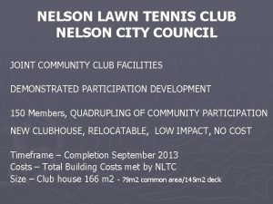 NELSON LAWN TENNIS CLUB NELSON CITY COUNCIL JOINT