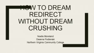 HOW TO DREAM REDIRECT WITHOUT DREAM CRUSHING Noelle